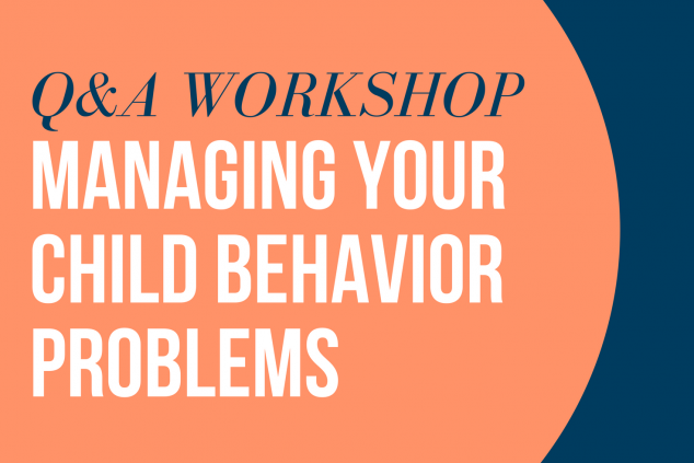 Managing your child behavior problems